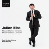 Julian Bliss: Nielsen Clarinet Concerto, Mozart Clarinet Concerto