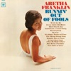 Runnin' Out of Fools (Remastered), Aretha Franklin