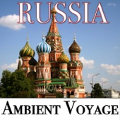 Ambient Voyage: Russia