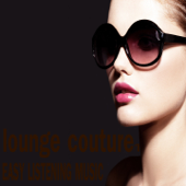 Lounge Couture 1 (Easy Listening Music)