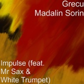 Impulse (feat. Mr Sax & White Trumpet)