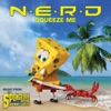 Squeeze Me (Music from the Spongebob Movie Sponge Out of Water) - Single, N.E.R.D