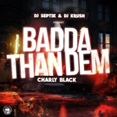 Badda Than Dem - Single