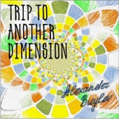 Trip to Another Dimension