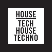 House, Tech House, Techno