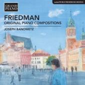 Friedman: Original Piano Compositions