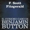 Il curioso caso di Benjamin Button - F. Scott Fitzgerald