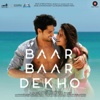 Baar Baar Dekho (Original Motion Picture Soundtrack) - EP