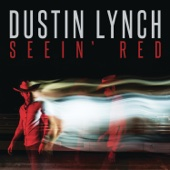 Dustin Lynch - Seein' Red  artwork