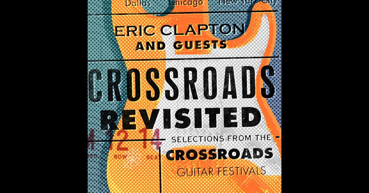 crossroads revisited selections guitar festivals. Black Bedroom Furniture Sets. Home Design Ideas