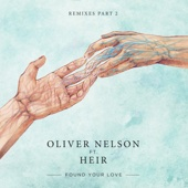 Found Your Love (Remixes, Pt. 2) [feat. Heir] - EP - Oliver Nelson