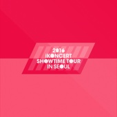 2016 iKON iKONCERT SHOWTIME TOUR IN SEOUL LIVE