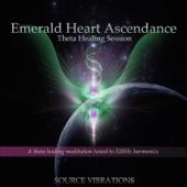 Emerald Heart Ascendance - Theta Healing Session - Tuned to 528 Hz Harmonics