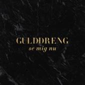 Gulddreng - Se Mig Nu artwork