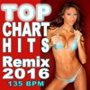 Top Chart Hits Remix 2016 135 BPM (Ideal for Running, Cardio , Fitness, Workout, Gym)