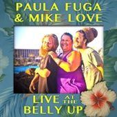 Live at the Belly Up - Paula Fuga & Mike Love