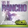 Club Corridos Presenta: Soy de Rancho