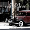 Past Future, Olive