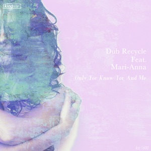 Dub Recycle, Mari-Anna - Lost Control Feat Mari-Anna (Original Mix)