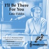 I'll Be There for You - Single