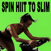 Spin H.I.I.T. To Slim (Spinning the Best Indoor Cycling Music in the Mix) & DJ Mix