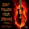 Don't Follow Your Dreams - Single