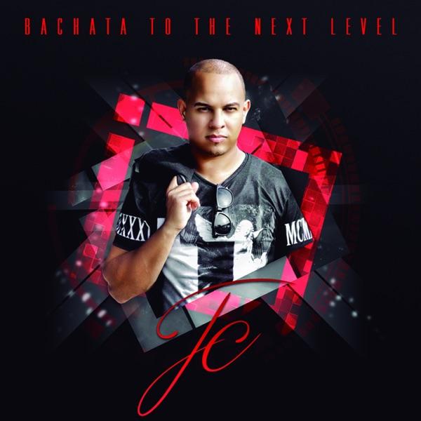 JC - Bachata to the Next Level (2016) [MP3 @192 Kbps]