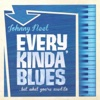 Every Kinda Blues...But What You're Used To - Johnny Neel, Johnny Neel