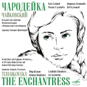 Tchaikovsky: Charodeika (The Enchantress)