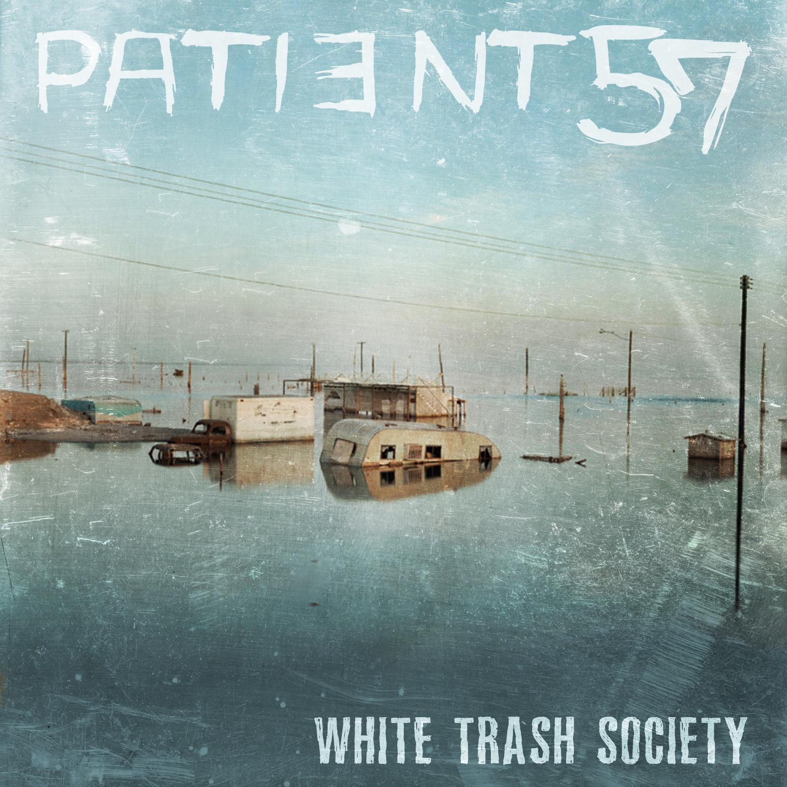 Patient 57 - White Trash Society [single] (2015)