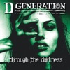 Through the Darkness, D Generation