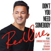 RedOne - Don't You Need Somebody (feat. Enrique Iglesias, R. City, Serayah & Shaggy)