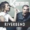 Riverbend - Single, Karmin