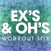 Ex's & Oh's (Workout Mix)