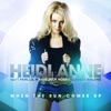 When the Sun Comes Up (feat. T-Pain, Lil Wayne, Rick Ross & Glasses Malone) [Remixes], Heidi Anne