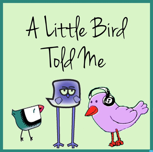 A Little Bird Told Me Freelance Writing Podcast