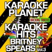 You Got It All (Karaoke Version With Background Vocals) [Originally Performed By Britney Spears]