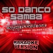 Só Danco Samba (In the Style of Bebel Gilberto) [Karaoke Version]