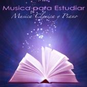 Música para Estudiar - Música Clásica y Piano para Estudiar y Concentrarse
