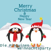 Merry Christmas & Happy New Year - Die Pinguinen Weihnachtsparty