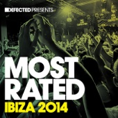 Defected Presents Most Rated Ibiza 2014 - Various Artists