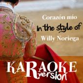 Corazón Mío (In the Style of Willy Noriega) [Karaoke Version]