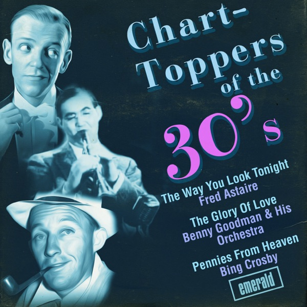 Chart-Toppers of the '30s | Various Artists