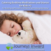 Calming Bedtime Meditations and Stories for Kids #2 - For Building Self Esteem, Confidence and Helping Kids Relax