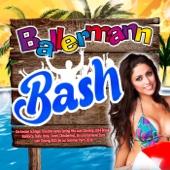 Ballermann Bash - Die besten Schlager Discofox Après Spring Hits zum Opening 2014 Break – (Mallorca, Bulle, Ibiza, Lloret, Oktoberfest, Ski und Karneval Stars zum Closing 2015 bis zur Sommer Party 2016)