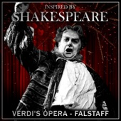 Inspired by Shakespeare: Verdi's Opera - Falstaff