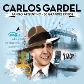 Carlos Gardel. Tango Argentino - 30 Grandes Exitos
