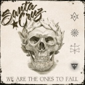 We Are the Ones to Fall - Santa Cruz