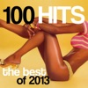 100 Hits: The Best of 2013, Various Artists