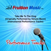 Take Me to the King (Medium Key) Originally Performed by Tamela Mann [Instrumental Track] - Fruition Music Inc.